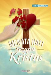 Menata Hati Serupa Kristus