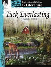 An Instructional Guide for Literature: Tuck Everlasting