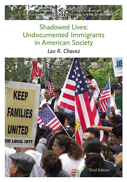 Download Shadowed Lives  Undocumented Immigrants in American Society Book