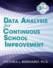 Data Analysis for Continuous School Improvement: Edition 3