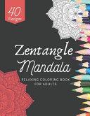 Zentangle Mandala Coloring Book For Adults PDF