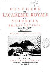 Histoire de l'Academie Royale des Sciences et Belles Lettres, depuis son origine jusqu'á present