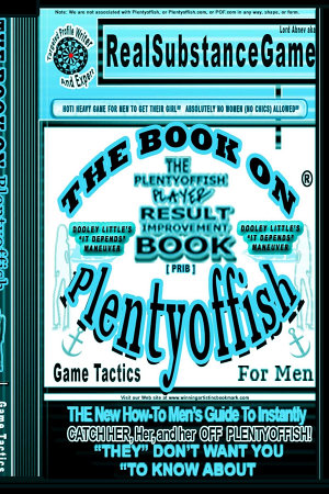 THE BOOK ON PLENTY OF FISH for men PART 2  Dooley Little s  IT DEPENDS  MANUEVER  The PLENTY OF FISH Player Result Improving Book  PPRIB  THE New How To GUIDE to Instantly Catch Her  Her  and Her Off of PLENTY OF FISH   THEY  DON T WANT YOU TO KNOW ABOUT