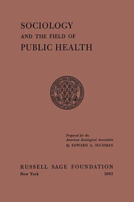 Sociology and the Field of Public Health