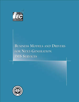 Business Models and Drivers for Next Generation IMS Services