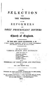 A Selection from the Writings of the Reformers and Early Protestant Divines of the Church of England: Volume 1