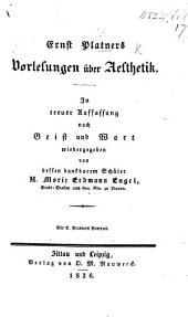 E. Platner's Vorlesungen über Aesthetik. In treuer Auffassung nach Geist und Wort wiedergegeben von ... M. E. Engel, etc