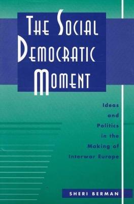 The Social Democratic Moment PDF