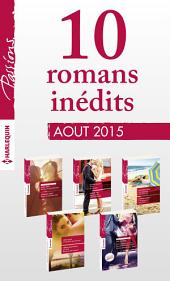 11 romans inédits Passions (no550 à 554 - août 2015): Harlequin collection Passions