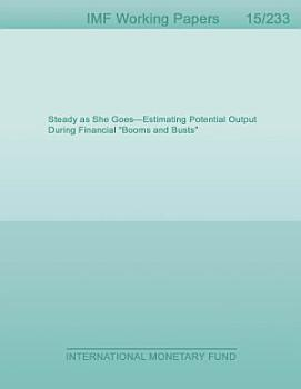 Steady as She Goes   Estimating Potential Output During Financial    Booms and Busts    PDF