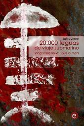 20.000 leguas de viaje submarino/Vingt mille leues sous le mers