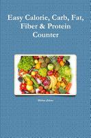 Easy Calorie  Carb  Fat  Fiber   Protein Counter PDF