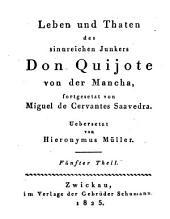 Leben und Thaten des sinnreichen Junkers Don Quijote von der Mancha ...