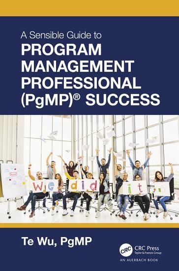 The Sensible Guide to Program Management Professional  PgMP    Success PDF