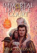 Immortal Divorce Court Volume 1