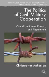 The Politics of Civil Military Cooperation PDF