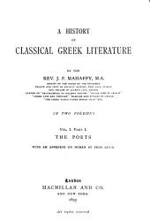 A History of Classical Greek Literature: pt. I. The poets [epic and lyric] with an appendix on Homer by Prof. Sayce
