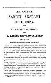 Sancti Anselmi opera, nec non Eadmeri Historia novorum et alia opuscula, labore ac studio G. Gerberon expurgata et aucta: Volume 1