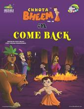 Chhota Bheem Vol. 68: Come Back