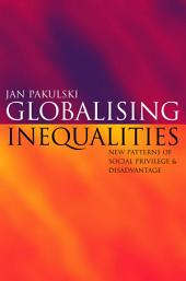 Globalising Inequalities: New patterns of social privilege and disadvantage