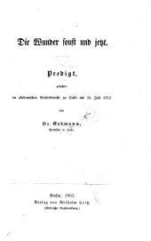 Die Wunder sonst und jetzt. Predigt [on Matth. ix. 1-8] gehalten im akademischen Gottesdienste zu Halle am 24 Juli 1853, etc