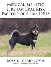 Medical, Genetic & Behavioral Risk Factors of Shiba Inus