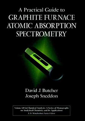 A Practical Guide to Graphite Furnace Atomic Absorption Spectrometry