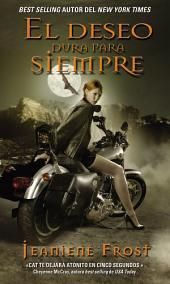 El deseo dura para siempre: Una novela de la serie Cazadora de la noche
