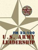 Army Field Manual FM 22 100  the U  S  Army Leadership Field Manual  PDF