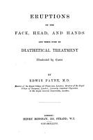 Eruptions on the Face  Head  and Hands and Their Cure by Diathetical Treatment     PDF