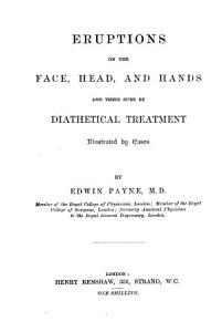 Eruptions on the Face  Head  and Hands and Their Cure by Diathetical Treatment