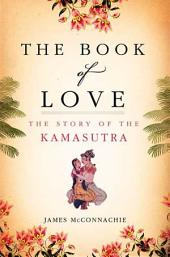 The Book of Love: The Story of the Kamasutra