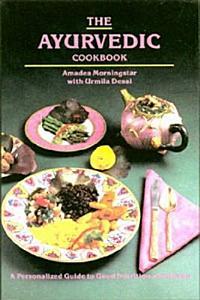 The Ayurvedic Cookbook Book