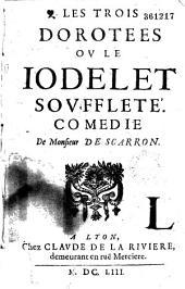 Les Trois Dorotées ov le Iodelet sovffleté. Comédie de Monsieur de Scarron