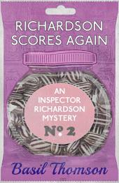 Richardson Scores Again: An Inspector Richardson Mystery