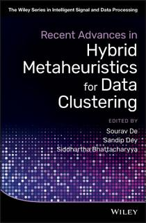 Recent Advances in Hybrid Metaheuristics for Data Clustering Book