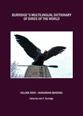 Burridge's Multilingual Dictionary of Birds of the World: Volume XXXVI Hungarian (Magyar)