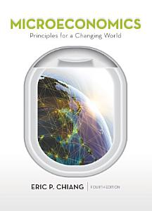 Loose leaf Version for Microeconomics  Principles for a Changing World Book