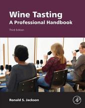 Wine Tasting: A Professional Handbook, Edition 3