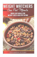 Weight Watchers One Pot Cookbook  200  One Pot Meals  Quick And Easy Meals For Weight Loss And Healthy Eating