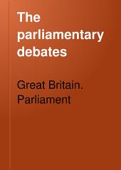 The Parliamentary Debates: Volume 162
