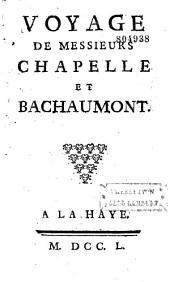 Voyage de Chapelle et de Bachaumont, suivi de leurs poésies diverses...