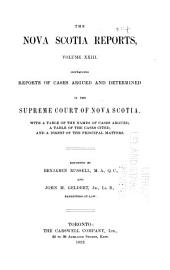 The Nova Scotia Reports ...: Containing Reports of Cases Argued and Determined in the Supreme Court of Nova Scotia ..., Volume 23