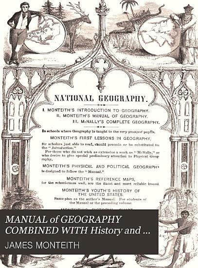 MANUAL of GEOGRAPHY COMBINED WITH History and Astronomy  DESIGNED FOR INTERMEDIATE CLASSES IN PUBLIC AND PRIVATE SCHOOLS PDF