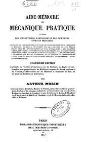 Aide-mémoire de mécanique pratique à l'usage des sous officiers d'artillerie et des ingénieurs civils et militaires ... par Arthur Morin ...