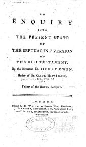 An Enquiry Into the Present State of the Septuagint Version of the Old Testament