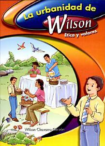 La urbanidad de Wilson Chavarro Garz  n  Wilson  1a  ed  PDF