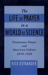 The Life Of Prayer In A World Of Science Book PDF