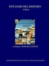 Due passi nel mistero il libro! Antiche Civiltà