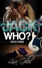 Jack Who?: Perfect Storms